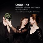 Osiris Trio Melodies of Love and Death