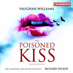 Vaughan Williams The Poisoned Kiss Hickox