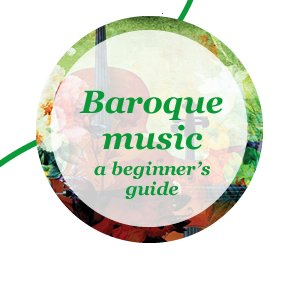Baroque music a beginner's guide