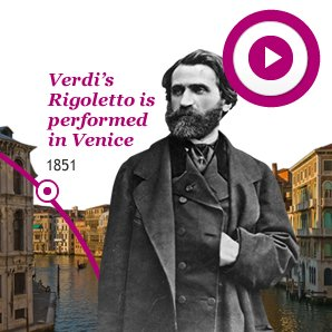 1851 Verdi's Rigoletto is performed  in Venice