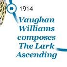 1914 Vaughan Williams composes The Lark Ascending