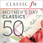 50 Mothers Day Classics