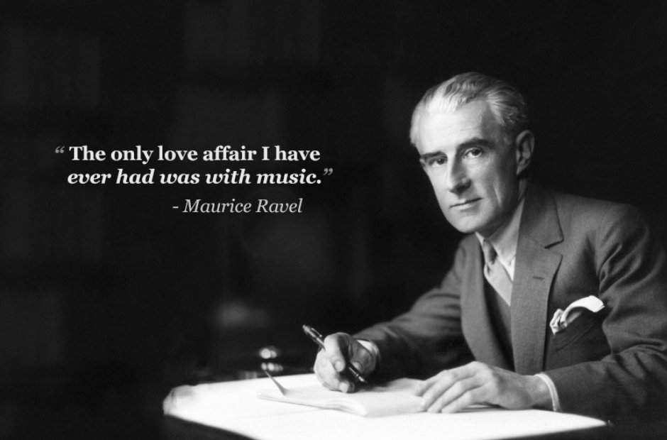 maurice ravel the only love affair i have ever had is with music