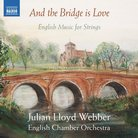 And the Bridge is Love Julian Lloyd Webber